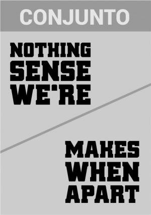 Nothing Makes Sense When Apart