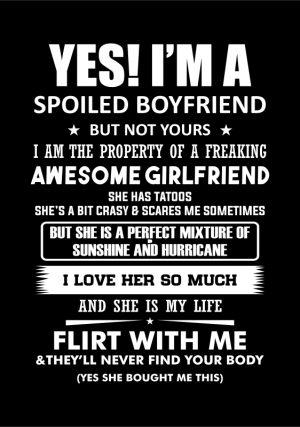 Yes I'm a Spoiled Boyfriend